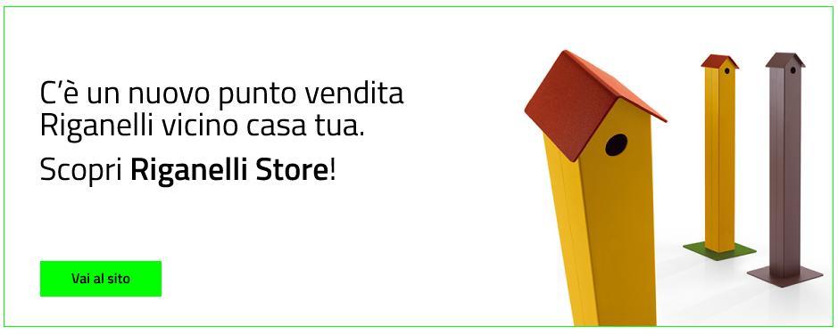 Riganelli Store è vicino a casa tua!